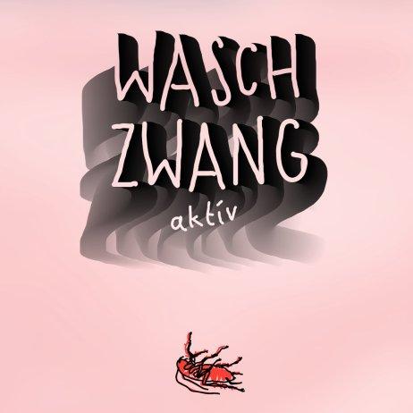 waschzwang aktiv